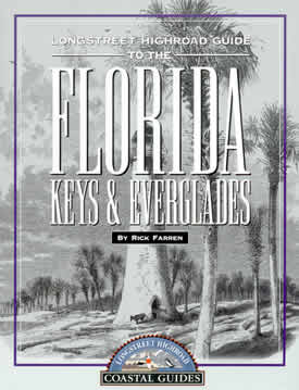 Longstreet Highroad Guide to the Florida Keys & Everglades by Rick Farren